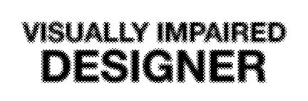 Visually Impaired Designer