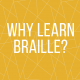 Why learn braille?