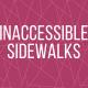 Inaccessible Sidewalks